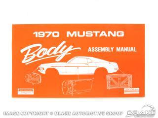 1970 Mustang Body Assembly Manual
