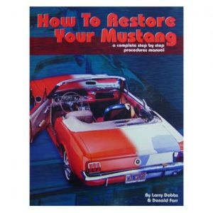 65-68 How to Restore Your Mustang